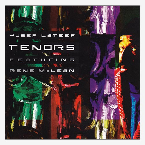 Tenors of Yusef Lateef and Rene McLean