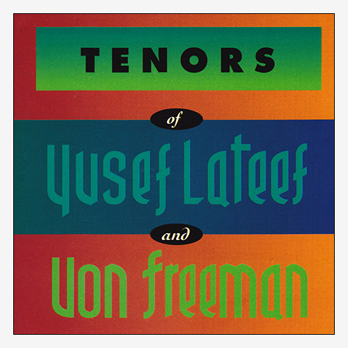 Tenors of Yusef Lateef and Von Freeman
